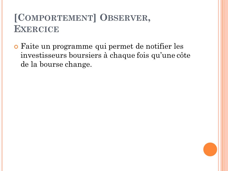 [Comportement] Observer, Exercice